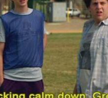 Calm Down Greg It's Soccer Superbad Sticker