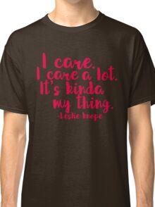Leslie Cares. A lot. Classic T-Shirt