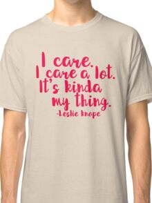 Leslie Cares. A lot. Classic T-Shirt