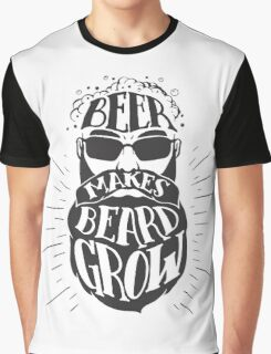 Beer makes beard grow Graphic T-Shirt