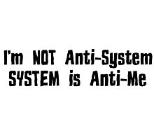 Revolution Punk Rock Rebel Anti System Fuck The System Anarchy T-Shirts Photographic Print