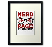 Nerd Rage - Hell Hath No Fury T Shirt Framed Print