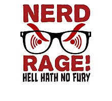 Nerd Rage - Hell Hath No Fury T Shirt Photographic Print