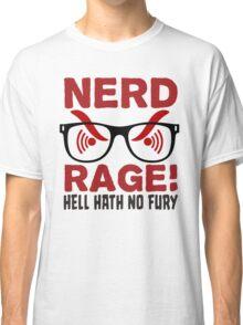 Nerd Rage - Hell Hath No Fury T Shirt Classic T-Shirt