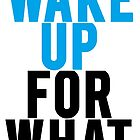 Wake Up For What by Alan Craker