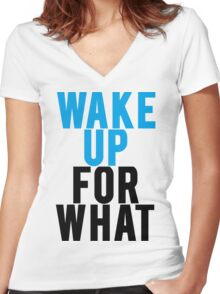Wake Up For What Women's Fitted V-Neck T-Shirt