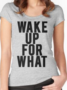 Wake Up For What Women's Fitted Scoop T-Shirt