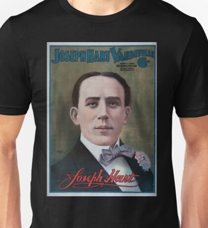 Performing Arts Posters Joseph Hart Vaudeville Co direct from Weber Fields Music Hall New York City 0432 Unisex T-Shirt