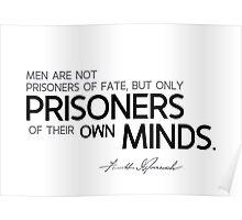men are prisoners of their own minds - franklin d. roosevelt Poster