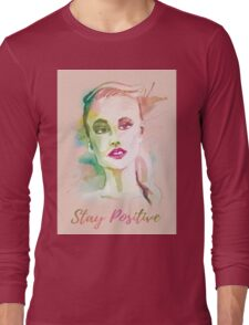 Stay positive! Hand-painted portrait of a woman in watercolor. Long Sleeve T-Shirt