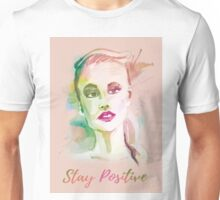 Stay positive! Hand-painted portrait of a woman in watercolor. Unisex T-Shirt