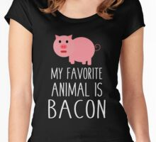 My Favorite Animal Is Bacon  Women's Fitted Scoop T-Shirt