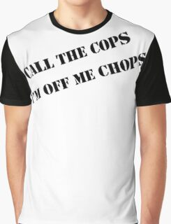 Call the cops Graphic T-Shirt