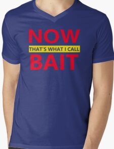 Now Bait That's What I Call Mens V-Neck T-Shirt