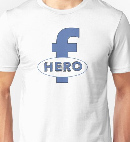 Cool Funny Facebook Hero Typography  TShirts and Gifts Unisex T-Shirt