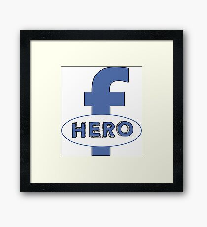 Cool Funny Facebook Hero Typography  TShirts and Gifts Framed Print
