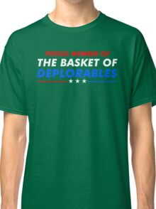 Proud Member Of The Basket Of Deplorables Classic T-Shirt