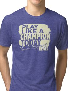 Play Like a Champion Today Tri-blend T-Shirt