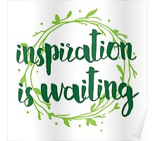 inspiration is waiting Poster
