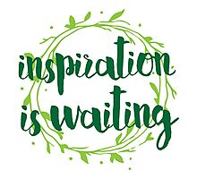 inspiration is waiting Photographic Print