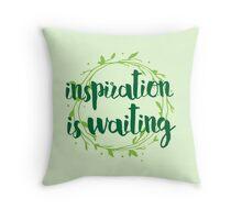 inspiration is waiting Throw Pillow