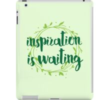 inspiration is waiting iPad Case/Skin