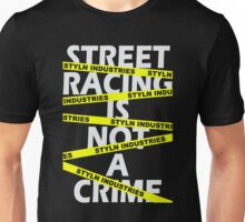 Street Racing Is Not A Crime Unisex T-Shirt