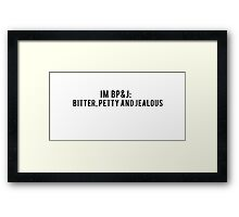 petty quote Framed Print