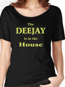 The Deejay Is In The House Women's Relaxed Fit T-Shirt
