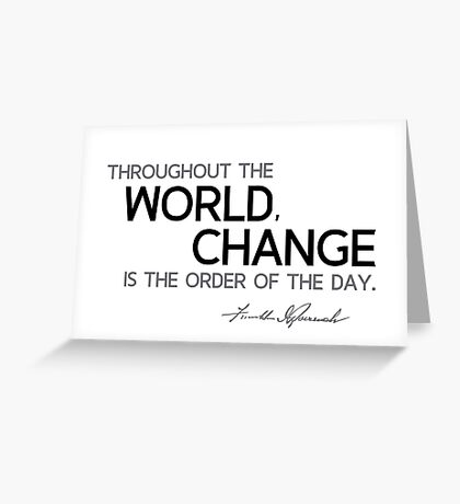 change is the order of the day - franklin d. roosevelt Greeting Card