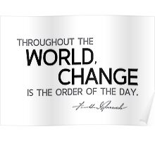 change is the order of the day - franklin d. roosevelt Poster
