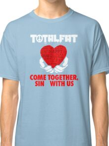 Come Together Sin With Us Classic T-Shirt
