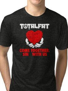 Come Together Sin With Us Tri-blend T-Shirt