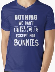 Nothing We Can't Face Except For Bunnies Mens V-Neck T-Shirt