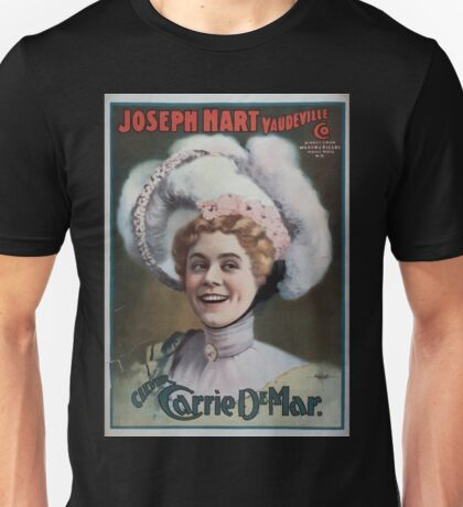 Performing Arts Posters Joseph Hart Vaudeville Co direct from Weber Fields Music Hall NY 0960 Unisex T-Shirt