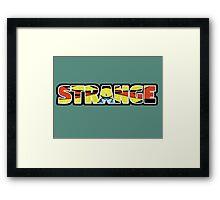 Strange Framed Print