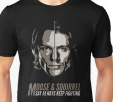 Moose & Squirrel Say Always Keep Fighting Unisex T-Shirt
