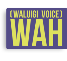 """WAH"" -Waluigi 2014 Stickers and Posters? Canvas Print"