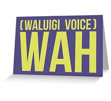 """WAH"" -Waluigi 2014 Stickers and Posters? Greeting Card"