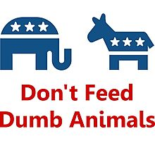 Don't Feed Dumb Animals Photographic Print