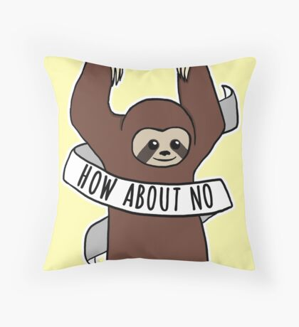 "Feminist Sloth ""How About No"" Throw Pillow"
