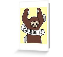 """Feminist Sloth """"How About No"""" Greeting Card"""