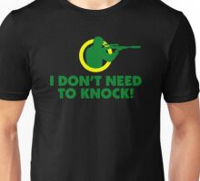Dont Need To Knock Unisex T-Shirt