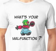 What's your malfunction Unisex T-Shirt