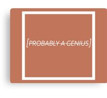 [probably a genius] Canvas Print