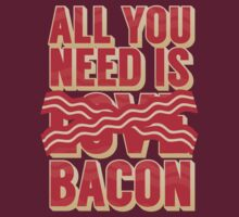 All you need is Bacon by oneskillwonder