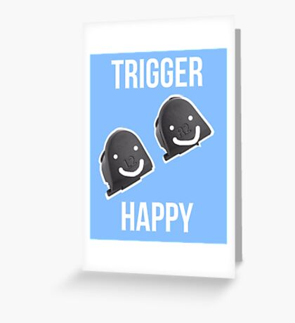 Trigger Happy Greeting Card