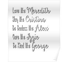 Grey's Life Rules Typography Love Like Meredith Slay Like Cristina Be Badass Like Alex  Care Like Izzie Be Kind Like George Medical Intern Nurse Doctor Anatomy Poster