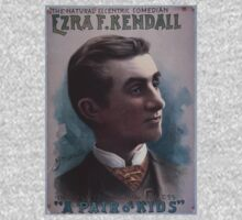Performing Arts Posters Ezra F Kendall the natural eccentric comedian in his latest laughing success A pair of kids 0420 One Piece - Long Sleeve