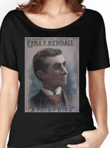 Performing Arts Posters Ezra F Kendall the natural eccentric comedian in his latest laughing success A pair of kids 0420 Women's Relaxed Fit T-Shirt